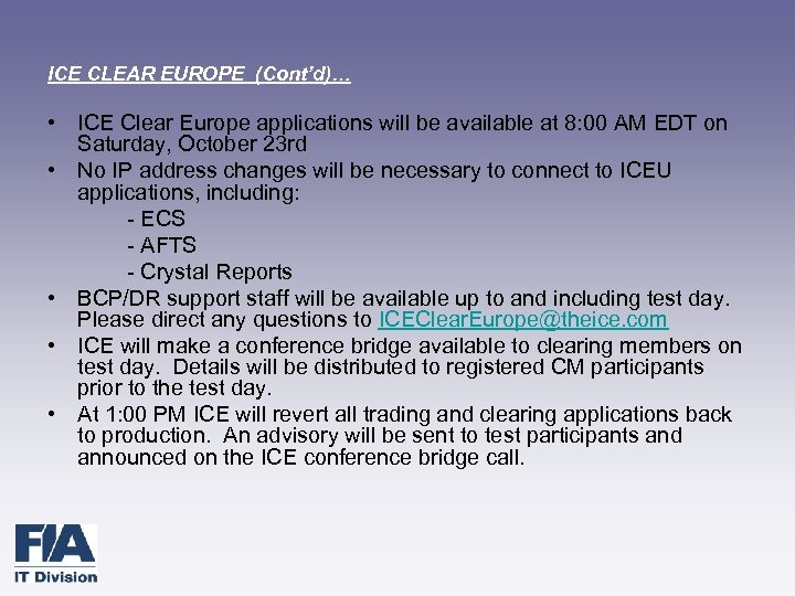 ICE CLEAR EUROPE (Cont'd)… • ICE Clear Europe applications will be available at 8: