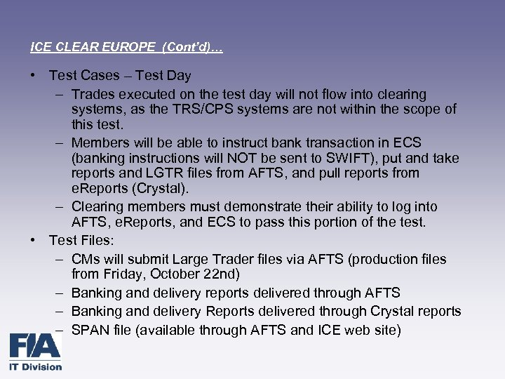 ICE CLEAR EUROPE (Cont'd)… • Test Cases – Test Day – Trades executed on