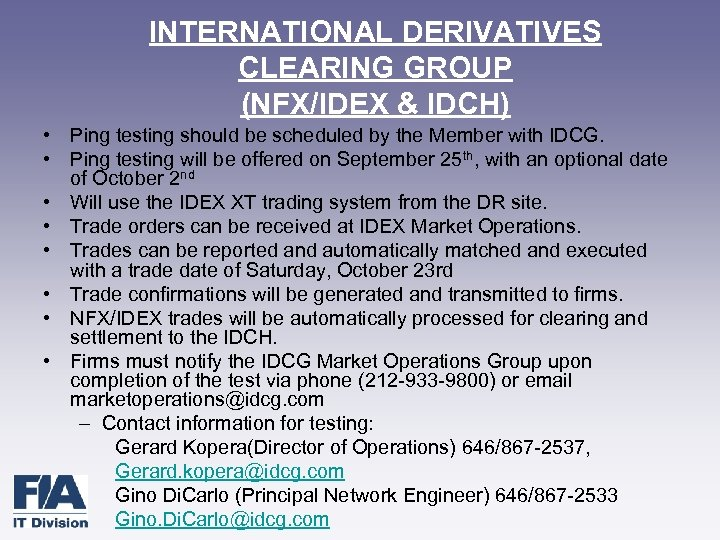 INTERNATIONAL DERIVATIVES CLEARING GROUP (NFX/IDEX & IDCH) • Ping testing should be scheduled by