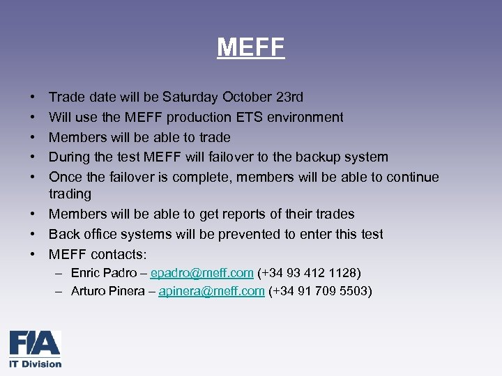 MEFF • • • Trade date will be Saturday October 23 rd Will use