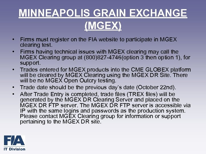 MINNEAPOLIS GRAIN EXCHANGE (MGEX) • Firms must register on the FIA website to participate