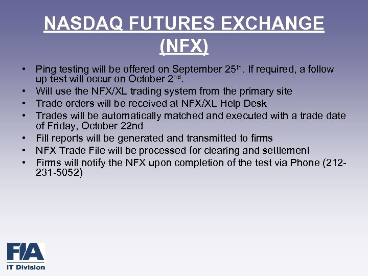 NASDAQ FUTURES EXCHANGE (NFX) • Ping testing will be offered on September 25 th.