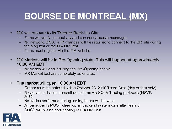 BOURSE DE MONTREAL (MX) • MX will recover to its Toronto Back-Up Site –