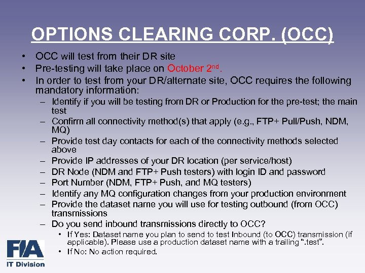 OPTIONS CLEARING CORP. (OCC) • OCC will test from their DR site • Pre-testing