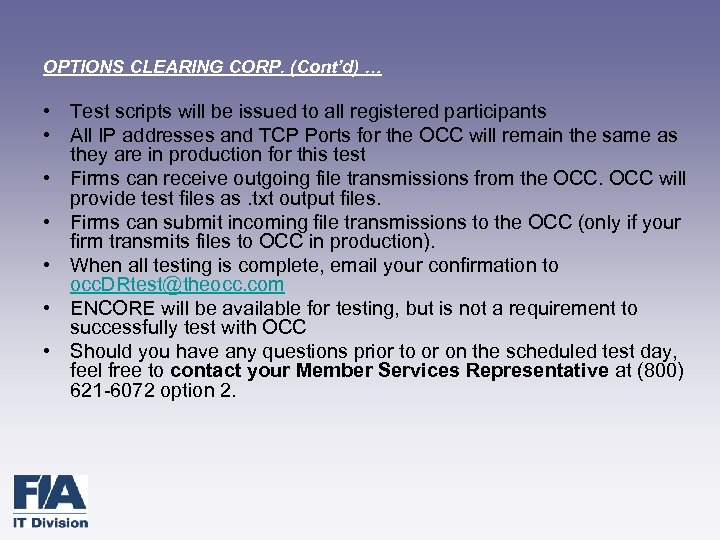 OPTIONS CLEARING CORP. (Cont'd) … • Test scripts will be issued to all registered