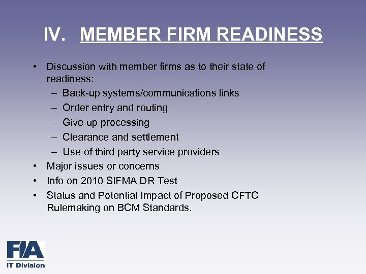 IV. MEMBER FIRM READINESS • Discussion with member firms as to their state of