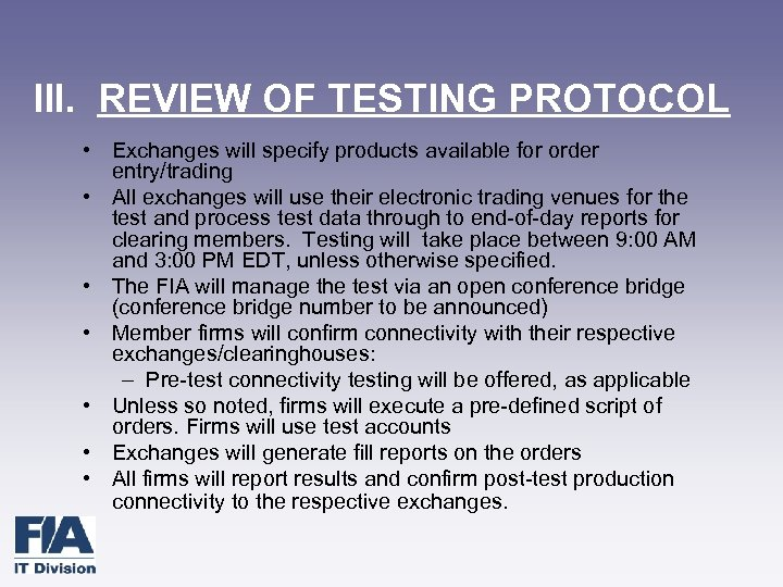 III. REVIEW OF TESTING PROTOCOL • Exchanges will specify products available for order entry/trading