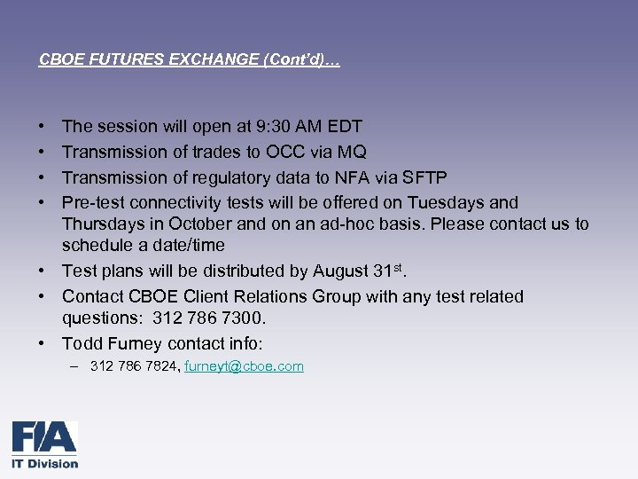 CBOE FUTURES EXCHANGE (Cont'd)… • • The session will open at 9: 30 AM