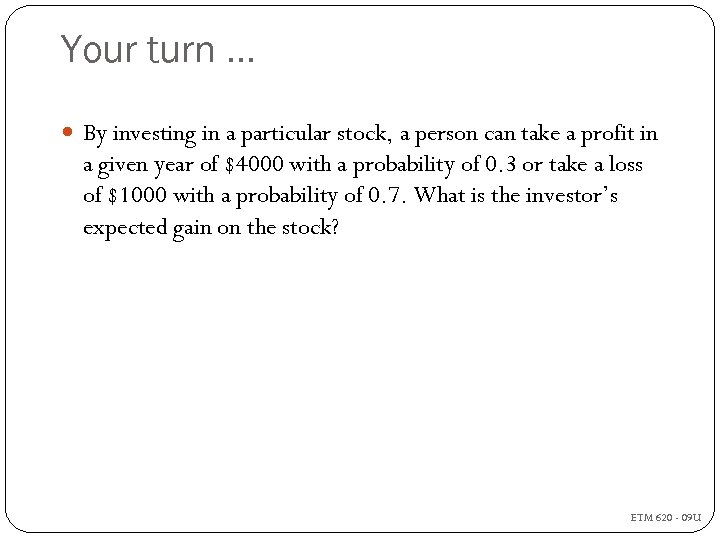 Your turn … By investing in a particular stock, a person can take a