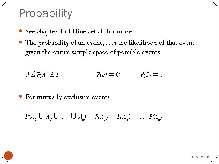 Probability See chapter 1 of Hines et al. for more The probability of an