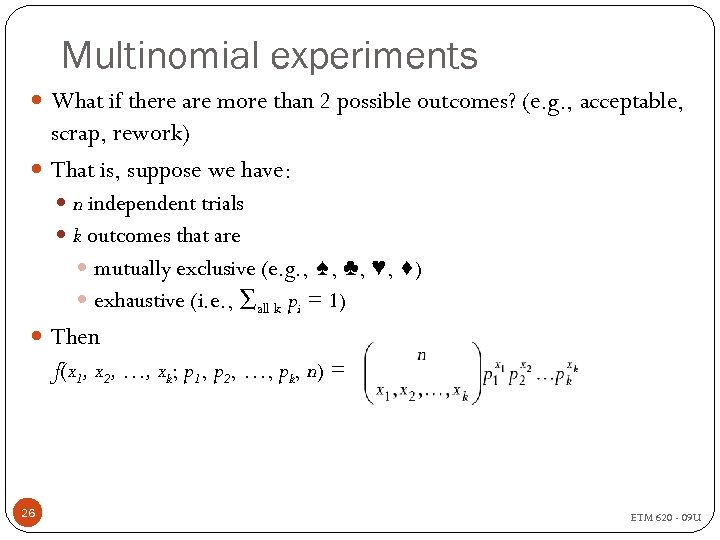 Multinomial experiments What if there are more than 2 possible outcomes? (e. g. ,