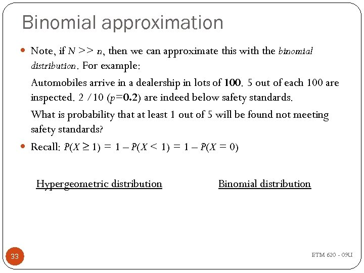 Binomial approximation Note, if N >> n, then we can approximate this with the