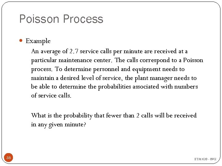 Poisson Process Example An average of 2. 7 service calls per minute are received