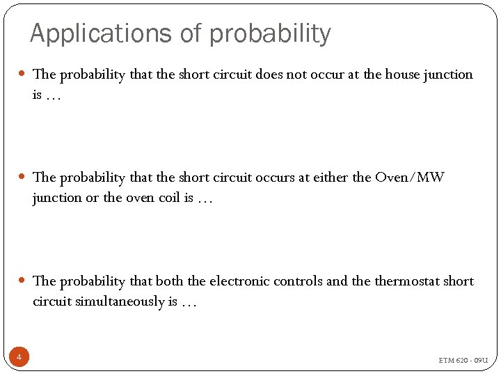 Applications of probability The probability that the short circuit does not occur at the