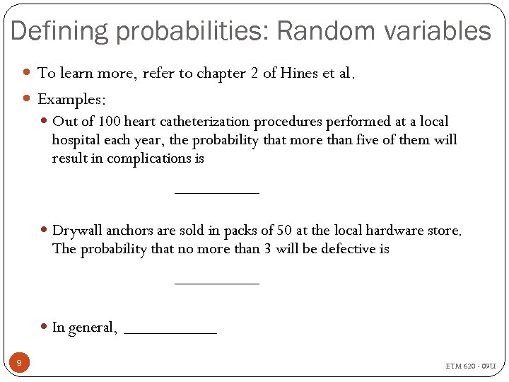 Defining probabilities: Random variables To learn more, refer to chapter 2 of Hines et