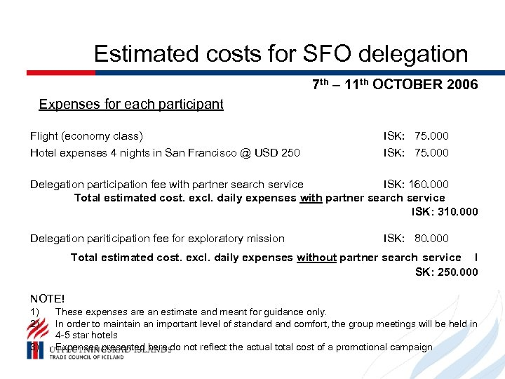 Estimated costs for SFO delegation 7 th – 11 th OCTOBER 2006 Expenses for