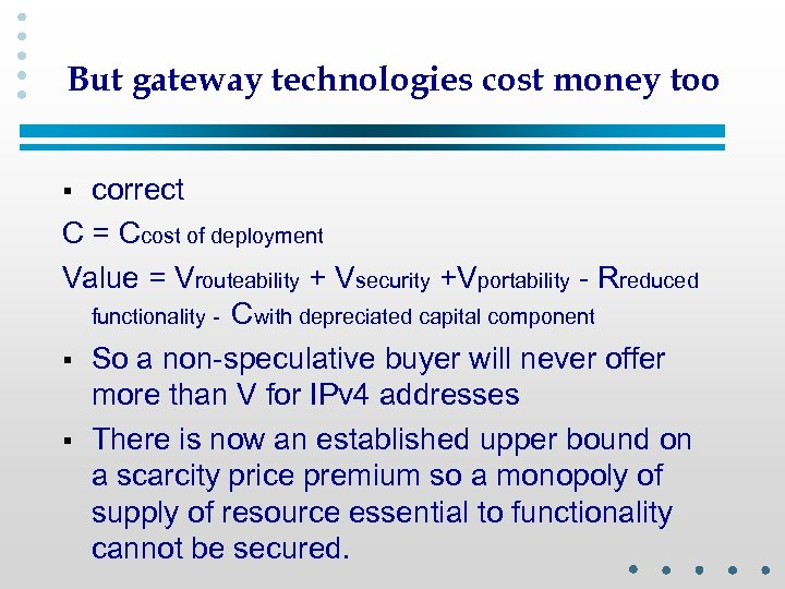 But gateway technologies cost money too correct C = Ccost of deployment Value =