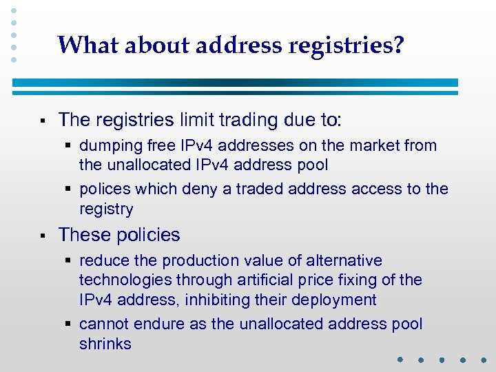 What about address registries? § The registries limit trading due to: § dumping free