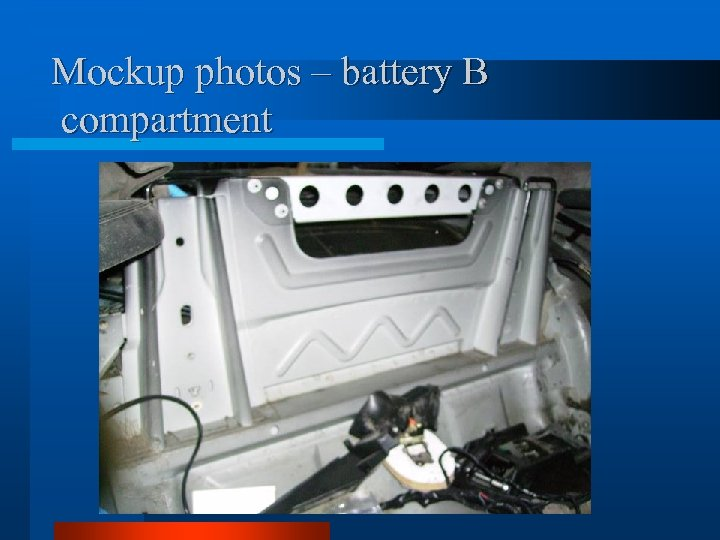 Mockup photos – battery B compartment