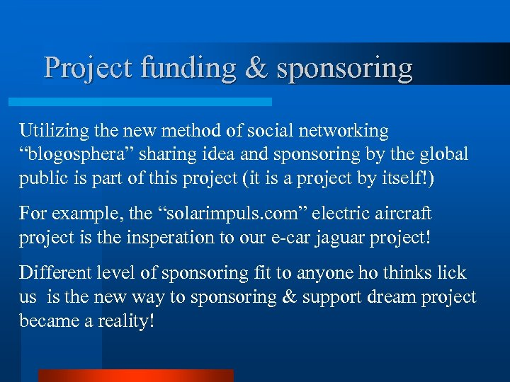 "Project funding & sponsoring Utilizing the new method of social networking ""blogosphera"" sharing idea"