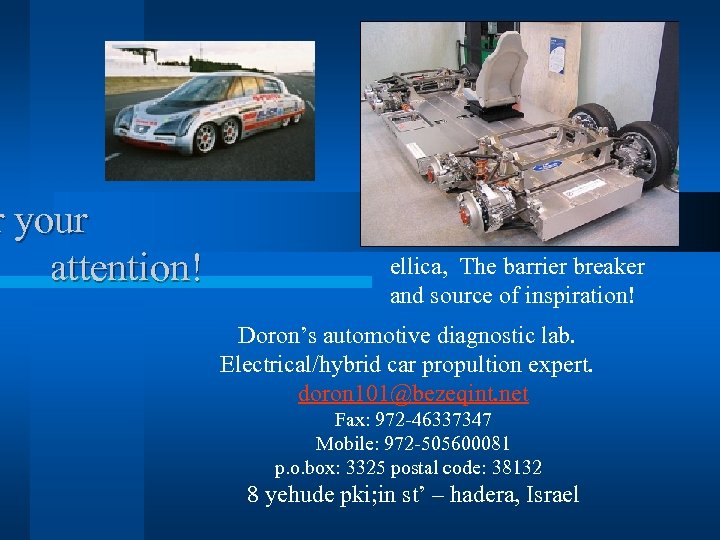 r your attention! ellica, The barrier breaker and source of inspiration! Doron's automotive diagnostic