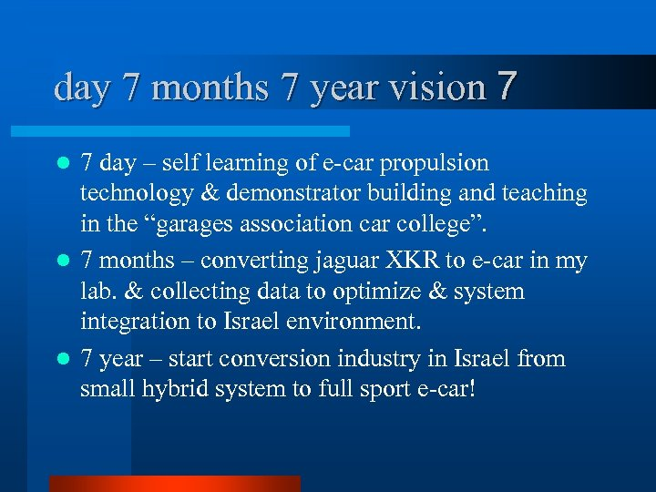 day 7 months 7 year vision 7 7 day – self learning of e-car