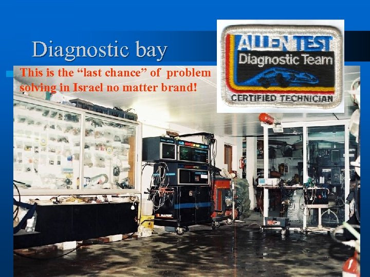 "Diagnostic bay This is the ""last chance"" of problem solving in Israel no matter"