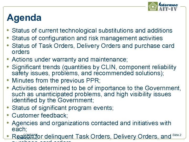 Agenda • Status of current technological substitutions and additions • Status of configuration and