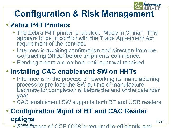 Configuration & Risk Management • Zebra P 4 T Printers • The Zebra P