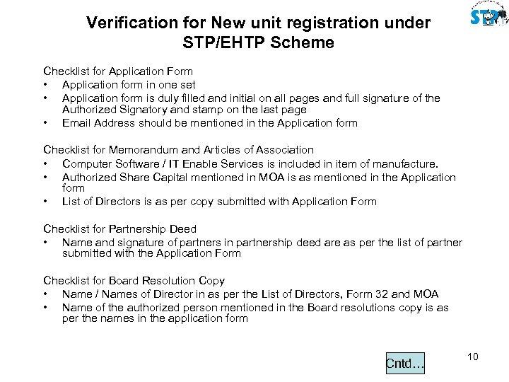 Verification for New unit registration under STP/EHTP Scheme Checklist for Application Form • Application