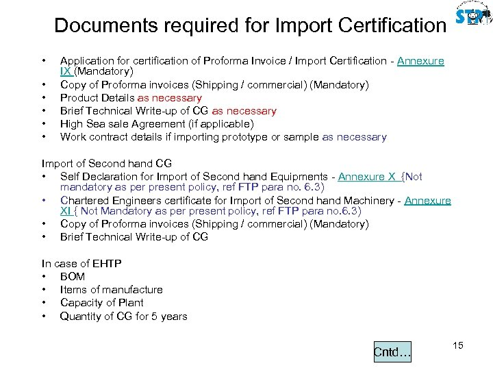 Documents required for Import Certification • • • Application for certification of Proforma Invoice