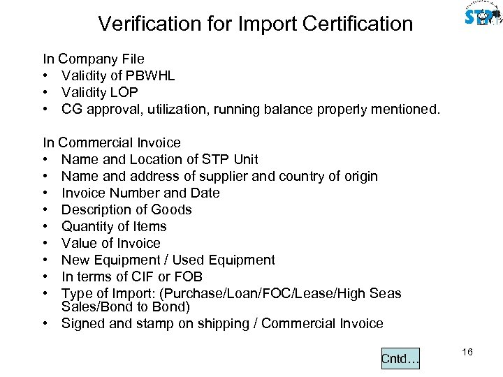 Verification for Import Certification In Company File • Validity of PBWHL • Validity LOP