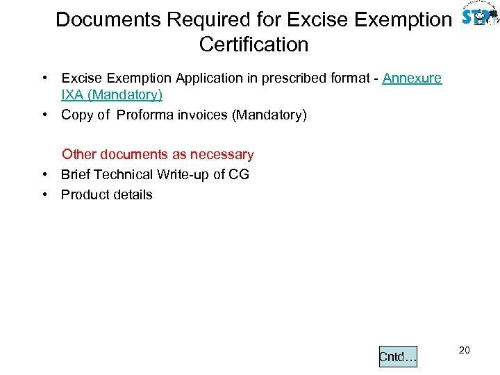 Documents Required for Excise Exemption Certification • Excise Exemption Application in prescribed format -