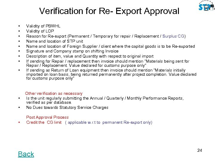Verification for Re- Export Approval • • • Validity of PBWHL Validity of LOP