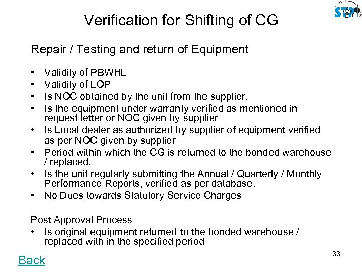 Verification for Shifting of CG Repair / Testing and return of Equipment • •