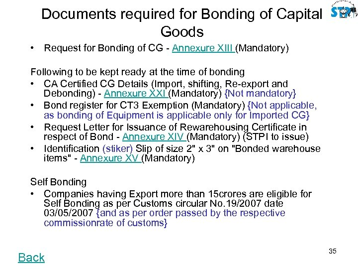 Documents required for Bonding of Capital Goods • Request for Bonding of CG -