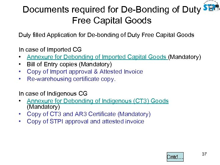 Documents required for De-Bonding of Duty Free Capital Goods Duly filled Application for De-bonding