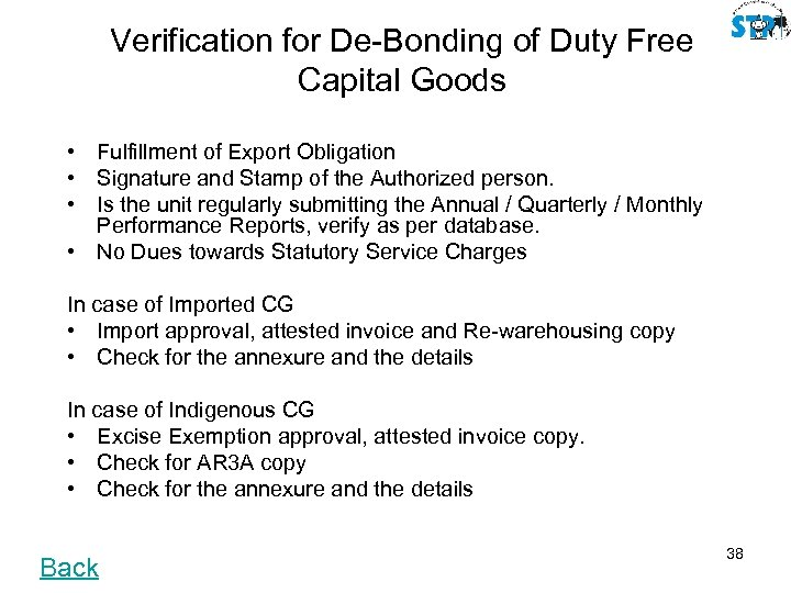 Verification for De-Bonding of Duty Free Capital Goods • Fulfillment of Export Obligation •