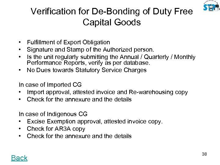Verification for De-Bonding of Duty Free Capital Goods • Fulfillment of Export Obligation •
