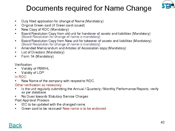 Documents required for Name Change • • Duly filled application for change of Name