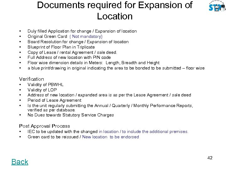 Documents required for Expansion of Location • • Duly filled Application for change /