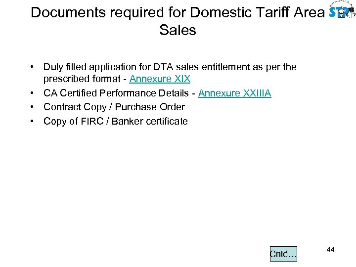 Documents required for Domestic Tariff Area Sales • Duly filled application for DTA sales