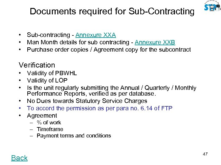 Documents required for Sub-Contracting • Sub-contracting - Annexure XXA • Man Month details for