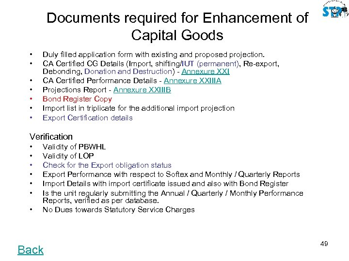 Documents required for Enhancement of Capital Goods • • Duly filled application form with