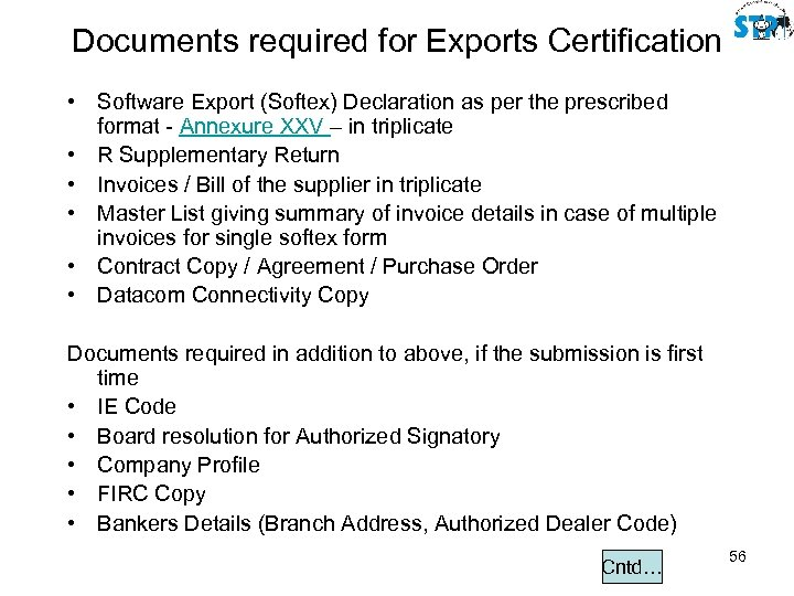 Documents required for Exports Certification • Software Export (Softex) Declaration as per the prescribed