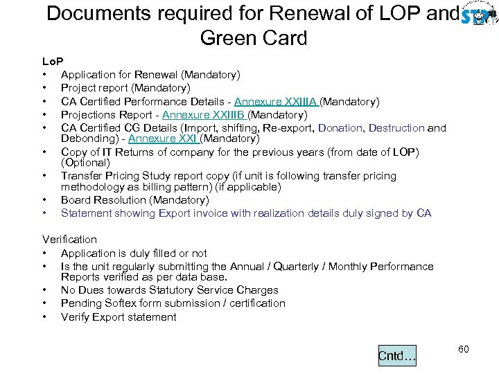 Documents required for Renewal of LOP and Green Card Lo. P • Application for