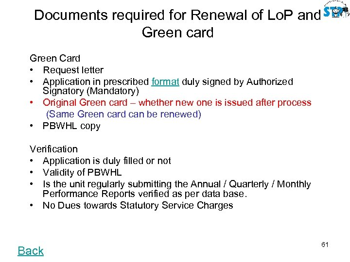 Documents required for Renewal of Lo. P and Green card Green Card • Request