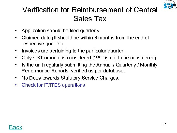 Verification for Reimbursement of Central Sales Tax • Application should be filed quarterly. •
