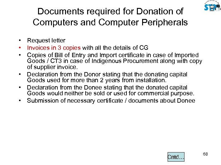 Documents required for Donation of Computers and Computer Peripherals • Request letter • Invoices