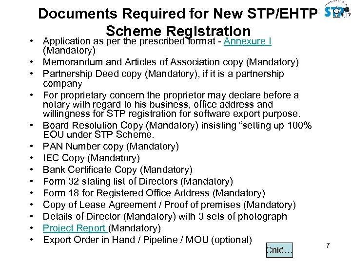 Documents Required for New STP/EHTP Scheme Registration • Application as per the prescribed format
